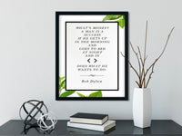 Bob Dylan | What's Money - FRAMED Inspirational Wall Art, Framed Inspirational Print Art, Dorm Decor, Office Wall Art, Office Decor