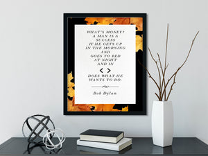 Bob Dylan - What's Money (Autumn, Black) - FRAMED Inspirational Wall Art, Framed Inspirational Print Art, Dorm Decor, Wall Art