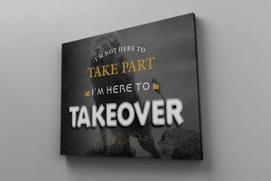 I'M HERE TO TAKE OVER: CanvasMafia Inspirational Canvas Wall Art for Office and Home Decor