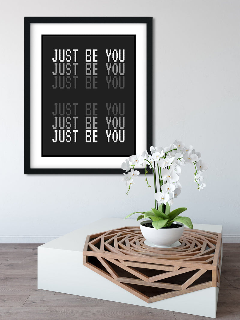 JUST Be YOU - FRAMED Inspirational Wall Art, Framed Inspirational Print Art, Dorm Decor, Office Wall Art, Office Decor
