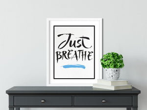 JUST BREATHE - FRAMED Inspirational Wall Art, Framed Inspirational Print Art, Dorm Decor, Office Wall Art, Office Decor
