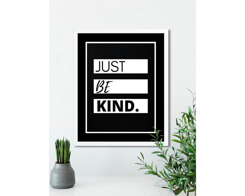Just Be Kind (Black) - FRAMED Inspirational Wall Art, Framed Inspirational Print Art, Dorm Decor, Office Wall Art, Office Decor