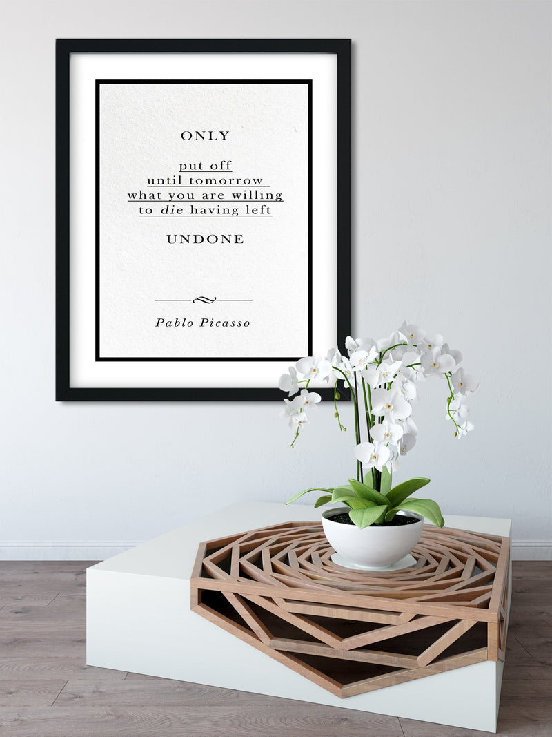 Pablo Picasso | UNDONE - FRAMED Inspirational Wall Art, Framed Inspirational Print Art, Dorm Decor