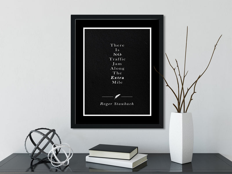 Roger Staubach | The Extra Mile (Black) - FRAMED Inspirational Wall Art, Framed Inspirational Print Art, Dorm Decor, Office Wall Art