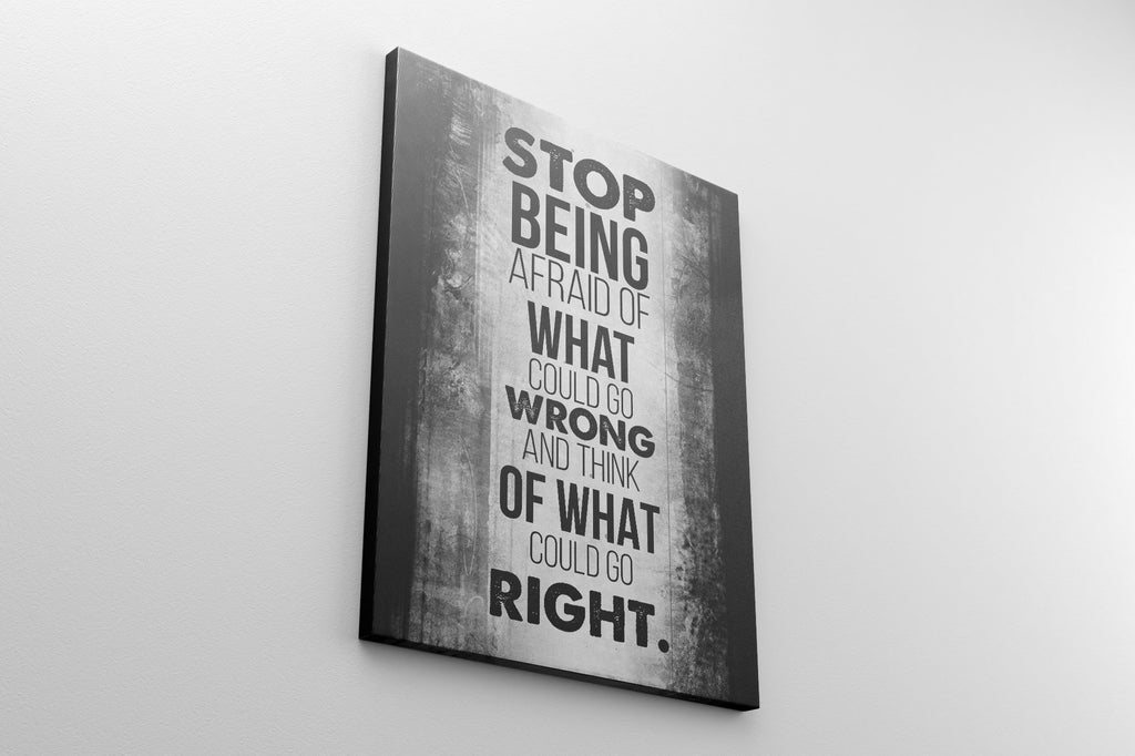 STOP BEING AFRAID - CanvasMafia Motivational Canvas art for Home, Office & Decor