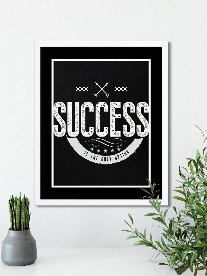 SUCCESS is the Only Option (Black) - FRAMED Inspirational Wall Art, Framed Inspirational Print Art, Dorm Decor, Office Wall Art, Decor