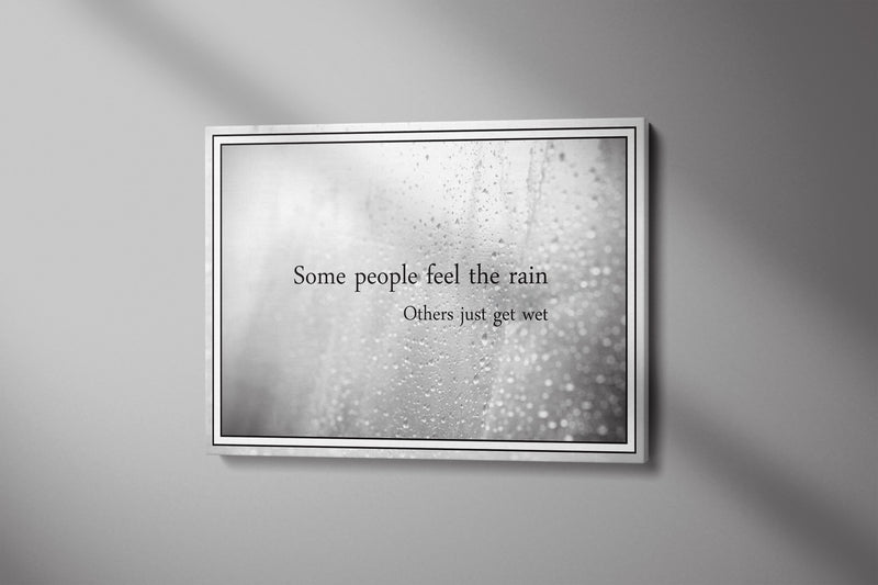 Some People Feel the Rain - Inspirational Wall Art, Office Wall Art, Office Decor, Office Wall, Office Wall Decor