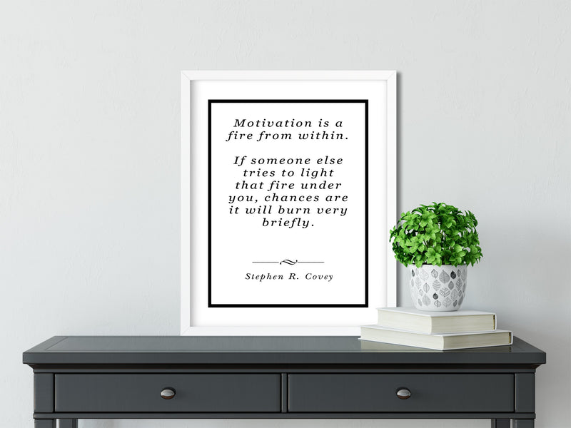 Stephen R. Covey | A Fire from Within - FRAMED Inspirational Wall Art, Framed Inspirational Print Art, Dorm Decor