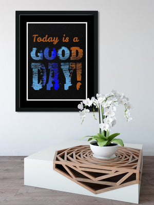 Today is a GOOD DAY (Black) -FRAMED Inspirational Wall Art, Framed Inspirational Print Art, Dorm Decor, Office Wall Art, Office Decor