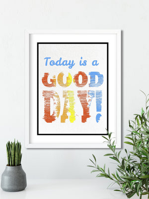 Today is a GOOD DAY - FRAMED Inspirational Wall Art, Framed Inspirational Print Art, Dorm Decor, Office Wall Art, Office Decor