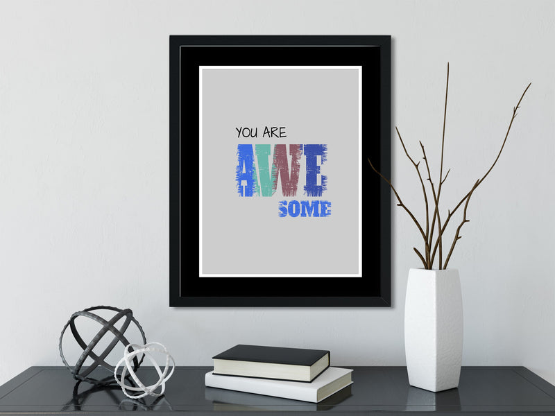 You ARE AWESOME (Black Inverted) - FRAMED Inspirational Wall Art, Framed Inspirational Print Art, Dorm Decor, Office Wall Art, Office Decor