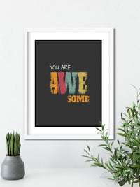 You ARE AWESOME - FRAMED Inspirational Wall Art, Framed Inspirational Print Art, Dorm Decor, Office Wall Art, Office Decor
