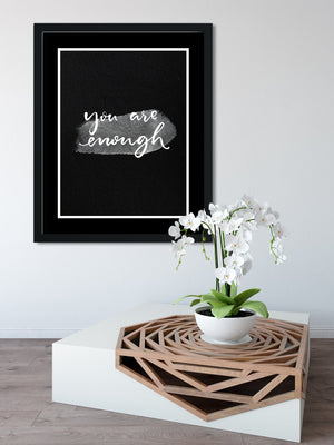 You ARE ENOUGH (Black) - FRAMED Inspirational Wall Art, Framed Inspirational Print Art, Dorm Decor, Office Wall Art, Office Decor
