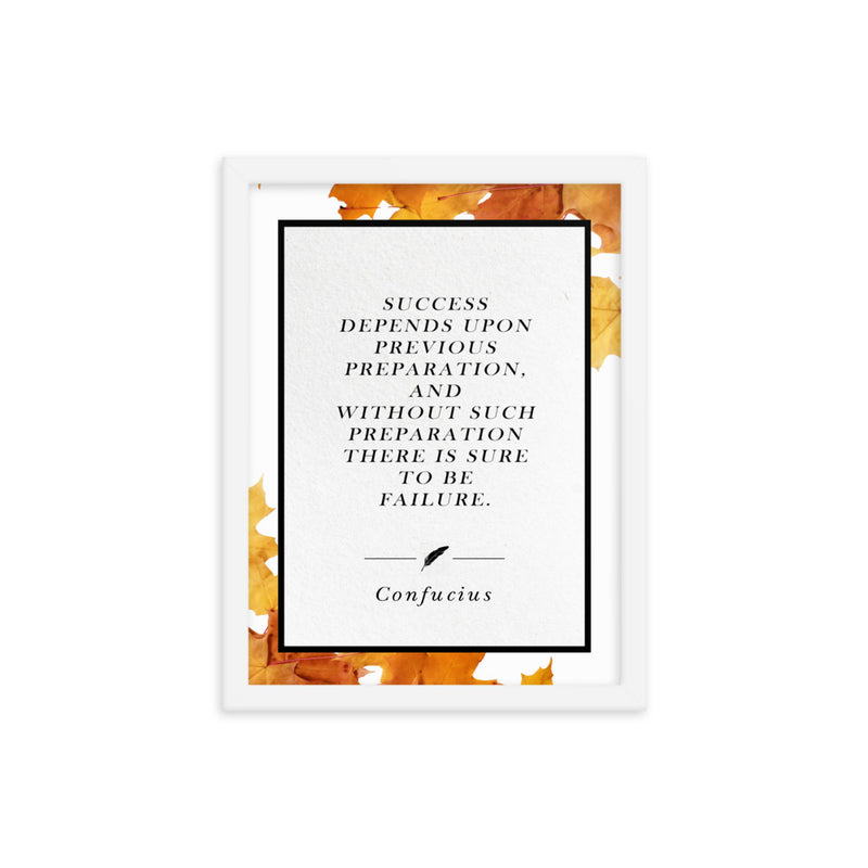 Confucius | Previous Preparation (Autumn) - FRAMED Inspirational Wall Art, Framed Inspirational Print Art, Dorm Decor, Office Wall Art