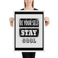 Be Yourself, Stay Cool (BLACK INVERTED) - FRAMED Inspirational Wall Art, Framed Inspirational Print Art, Dorm Decor, Office Wall Art