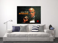 Motivational Canvas Art - GODFATHER - REFUSE TO BE AVERAGE