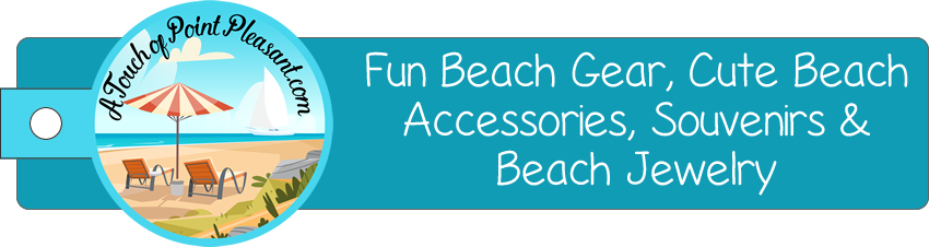 A Touch of Point Pleasant Beach Gear and Beach Style Jewelry