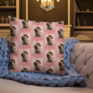 """ ARE YOU GOING TO GIVE THE TREAT OR NOT ? "" DOG DESIGN Premium Pillow"