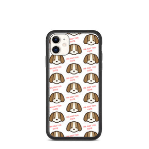 """ I'M JUST TOO CUTE "" DOG DESIGN Biodegradable phone case"