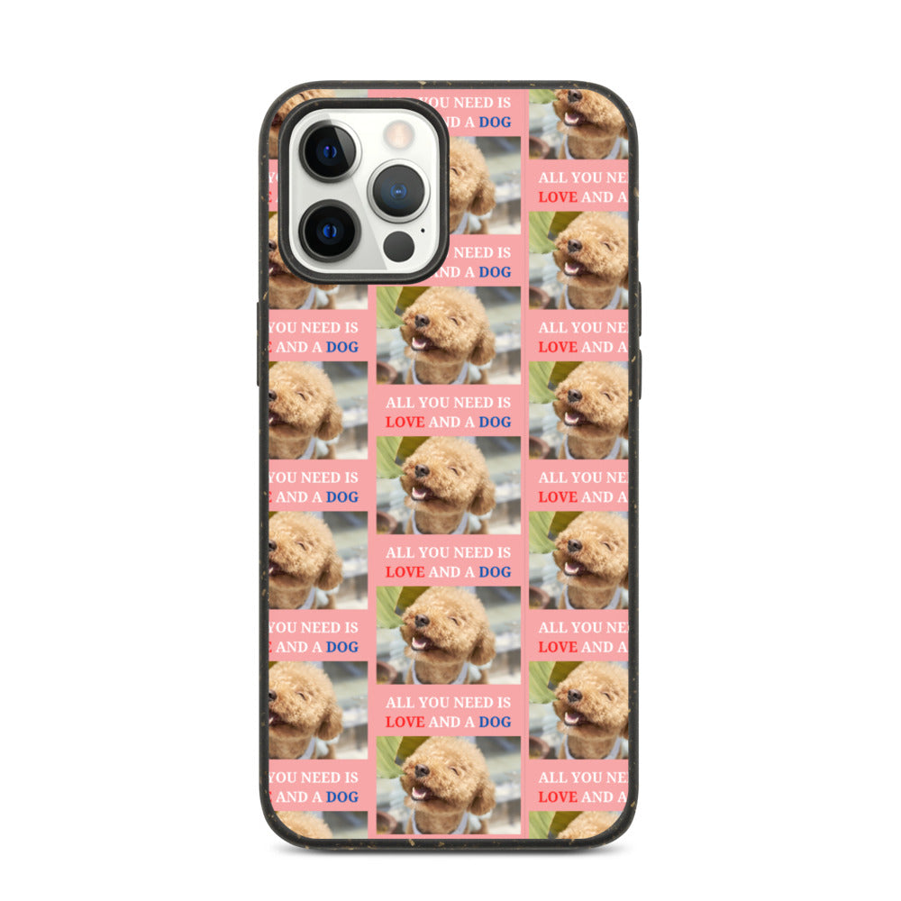 """ ALL YOU NEED IS LOVE AND A DOG "" DESIGN Biodegradable phone case"