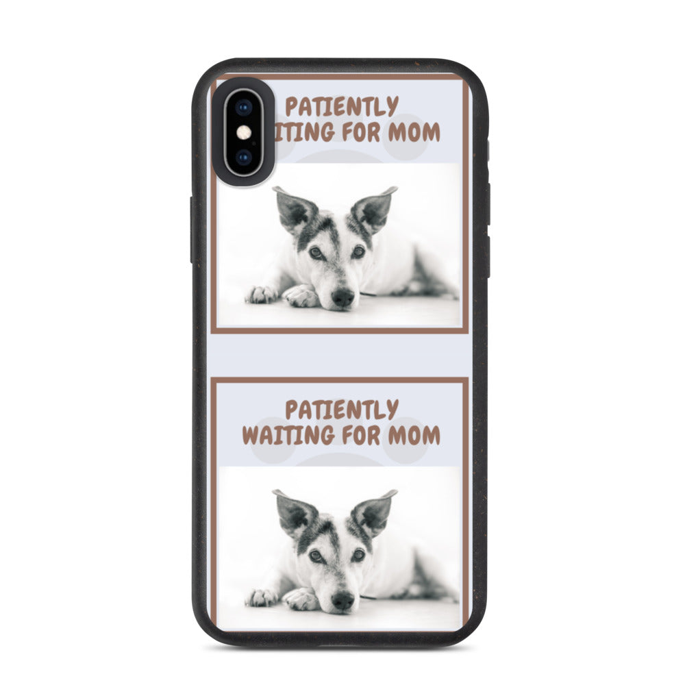 """ PATIENTLY WAITING FOR MOM "" CUTE DOG DESIGN Biodegradable phone case"