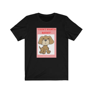 'BATH TIME' DOG MOM DOG LIFE DOGS PETS PUPPY PAW Unisex Jersey Short Sleeve Tee