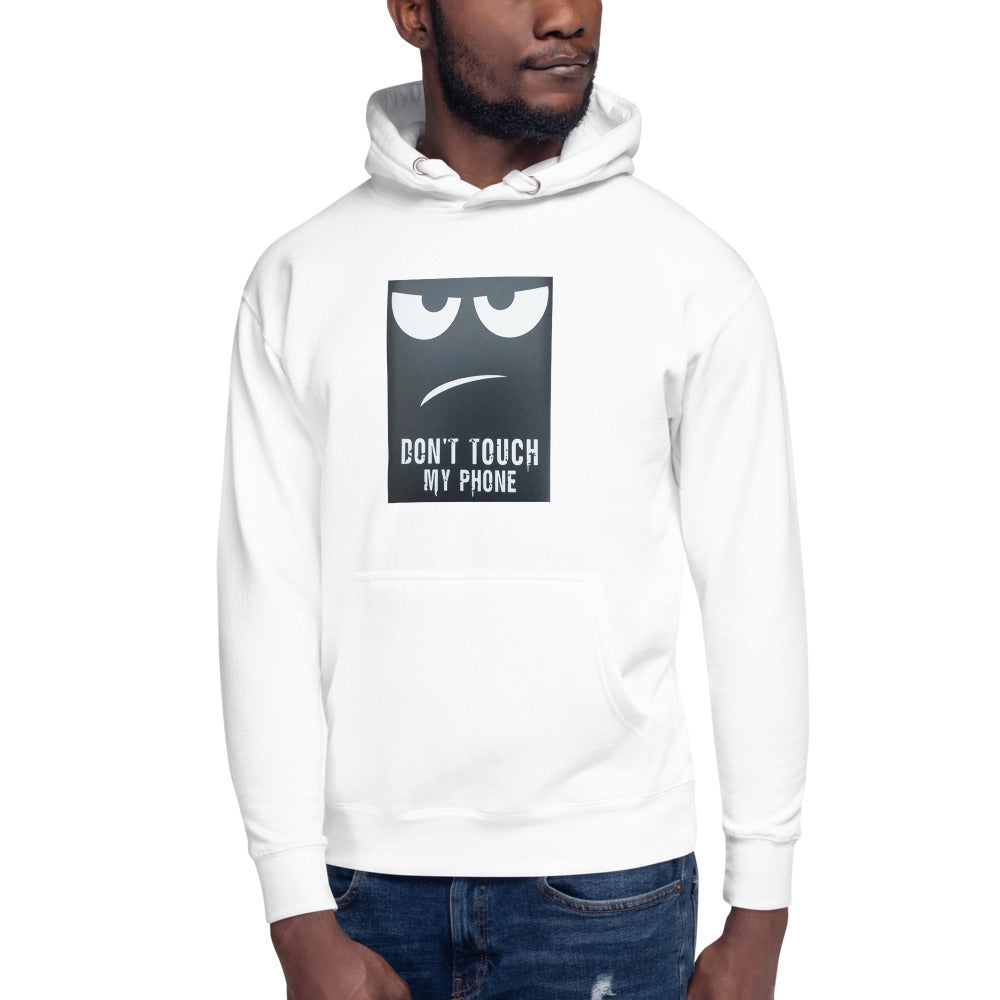 """ Don't Touch my Phone "" Print Design Unisex Hoodie"