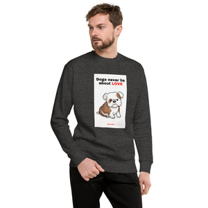 """ DOGS NEVER LIE ABOUT LOVE "" PRINT WITH DOG DESIGN Unisex Fleece Pullover"
