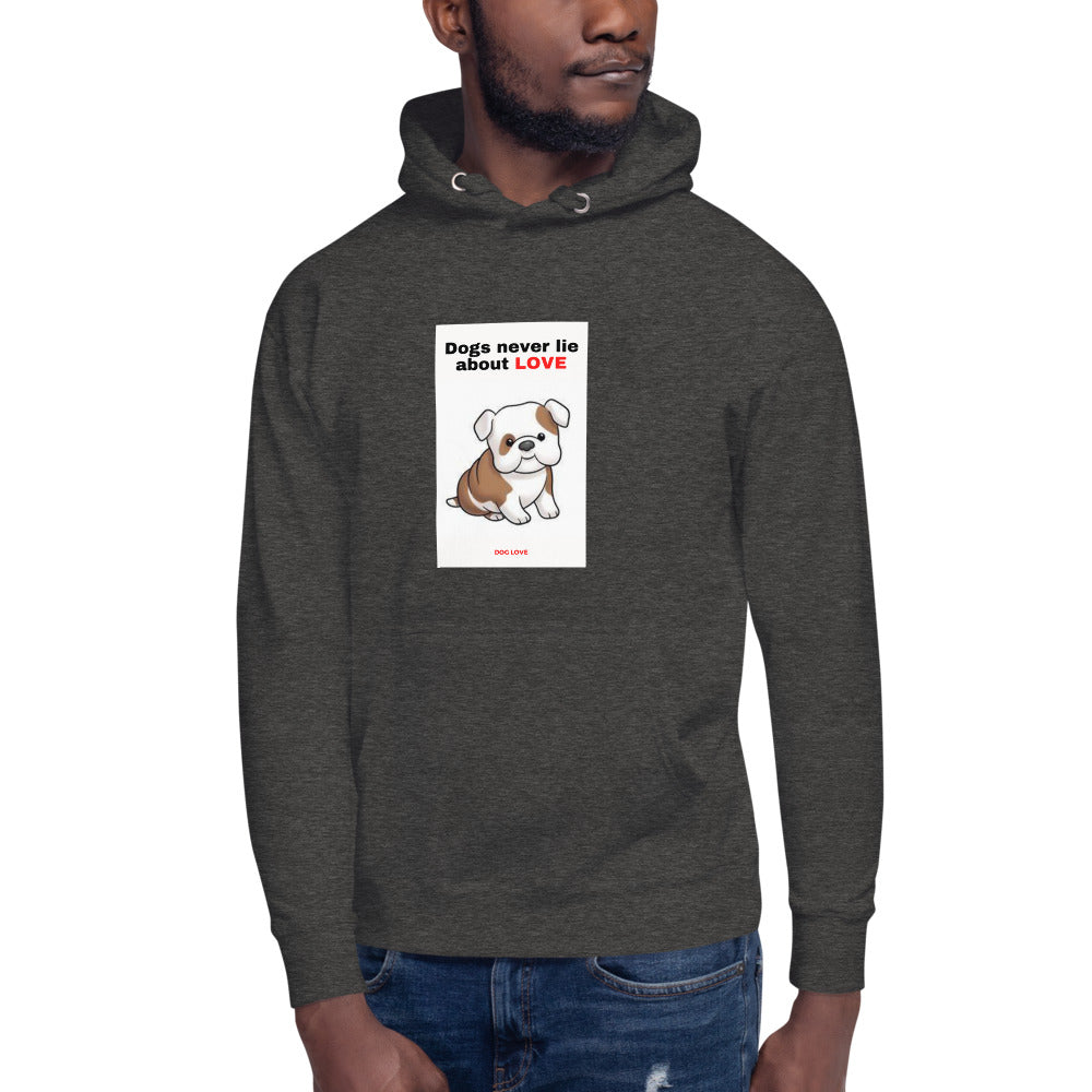 """ DOGS NEVER LIE ABOUT LOVE "" DOG DESIGN Unisex Hoodie"