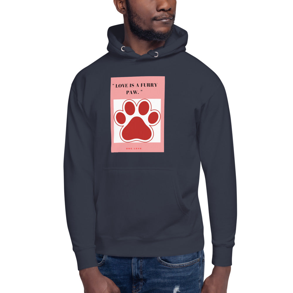 """ LOVE IS A FURY PAW "" DOG DESIGN Unisex Hoodie"