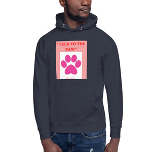 """ TALK TO THE PAW "" DOG DESIGN Unisex Hoodie"
