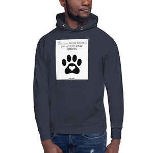 """ THE ROAD TO MY HEART IS PAVED WITH PAW PRINTS"" DOG DESIGN Unisex Hoodie"