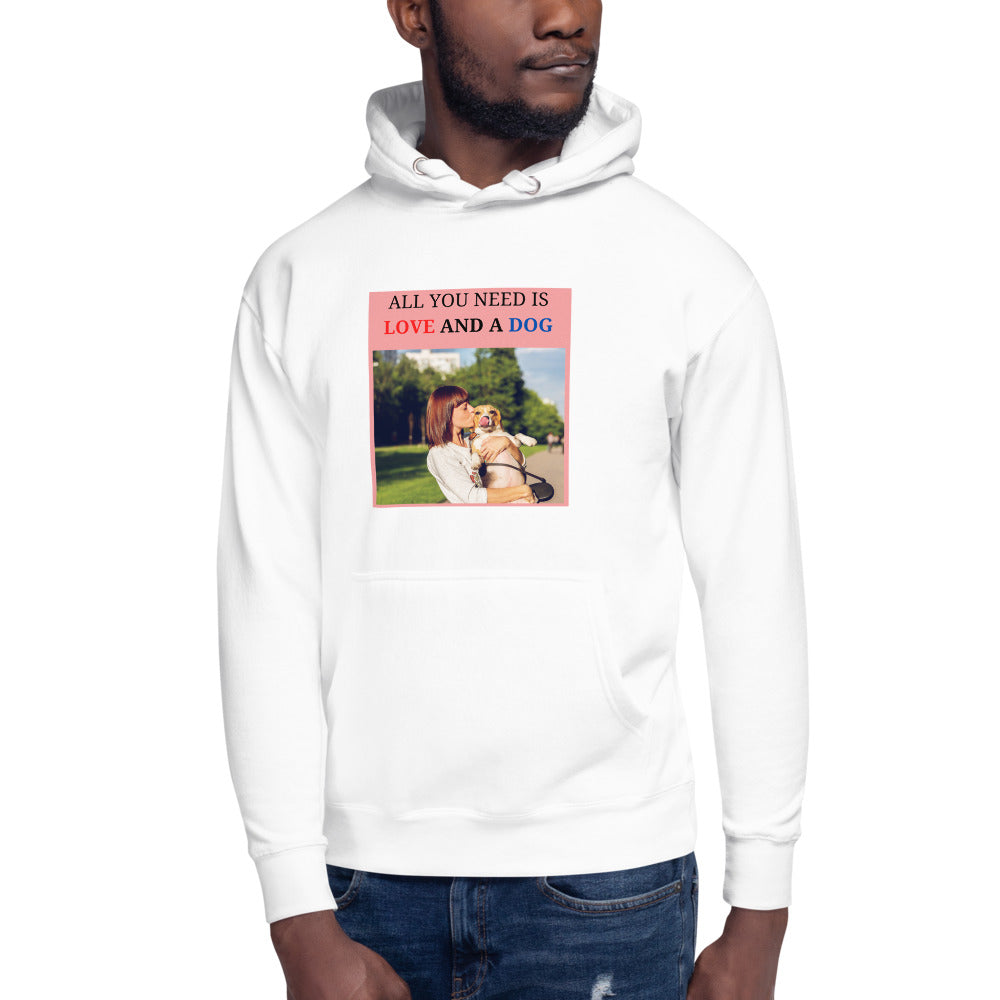 """ ALL YOU NEED IS LOVE AND A DOG "" PRINT WITH DOG DESIGN Unisex Hoodie"