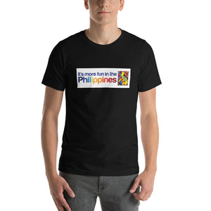 """ IT'S MORE FUN IN THE PHILIPPINES "" PRINT DESIGN Short-Sleeve Unisex T-Shirt"