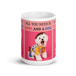 "' ALL YOU NEED IS LOVE AND A DOG "" DESIGN Mug"