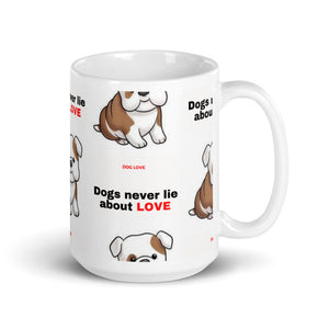 """ DOGS NEVER LIE ABOUT LOVE "" DOG DESIGN Mug"