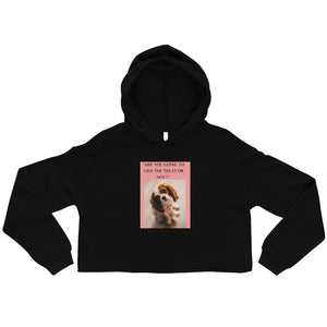 """ ARE YOU GOING TO GIVE THE TREAT OR NOT? "" DOG DESIGN Crop Hoodie"