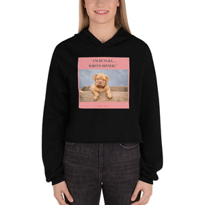 """ I'M HUNGRY.. WHEN'S DINNER? "" DOG DESIGN Crop Hoodie"