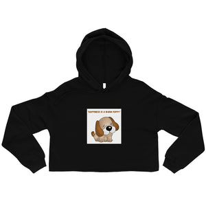 """ HAPPINESS IS A WARM PUPPY "" DOG DESIGN Crop Hoodie"