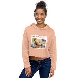 """ I KNOW I'M CUTE "" DOG DESGN Crop Hoodie"