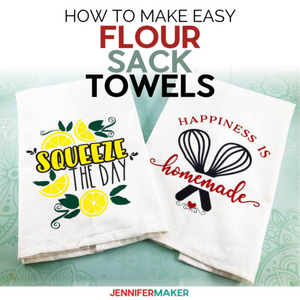 Learn how to make these cute Flour Sack Towels with Iron-on Saying