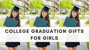 This post is all about the best College Graduation Gifts for Girls.