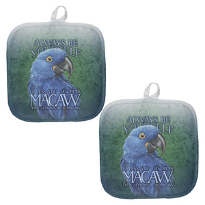Always Be Yourself Unless Blue Hyacinth All Over Pot Holder (Set of 2)
