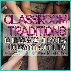 Incorporating Classroom Traditions to Build Classroom Community