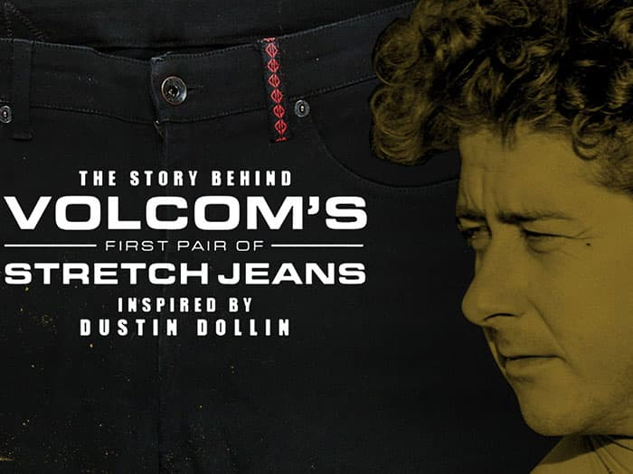 The Story Behind The First Volcom Stretch Jeans Inspired By Dustin Dollin