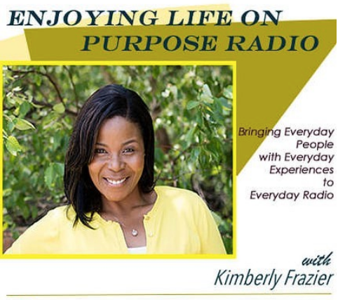"""Enjoying Life On Purpose"" Podcast's Kimberly Frazier Interviews Dr. Ragland"