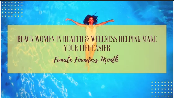 Black Women in Health & Wellness Making Your Life