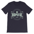 Be Hopeful - Short-Sleeve Unisex T-Shirt - Life Beyond