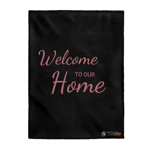Welcome To Our Home Plush Blanket