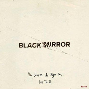 Alex Somers & Sigur Ros 'Black Mirror: Hang The DJ (Music From The Netflix Original Series)' LP